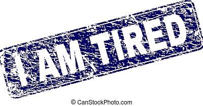 Grunge I AM TIRED Framed Rounded Rectangle Stamp - I AM...