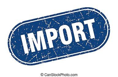 grunge, importation, stamp., bleu, étiquette, signe.