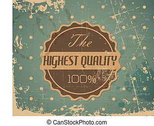 grunge, ouderwetse , -, etiket, vector, retro, oud, hoogst, kwaliteit, ronde
