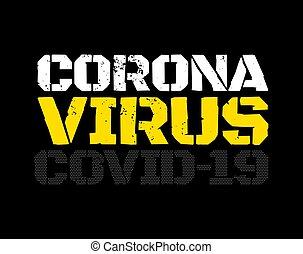 Grunge poster with coronavirus. 2019-nCoV COVID-19 concept. Flat Vector Illustration.