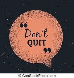 "grunge, quit"", conversa, mensagem, bolha, ""don't"