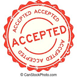 Grunge red accepted word round rubber seal stamp on white background