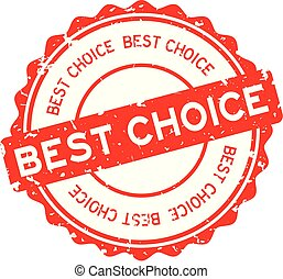 Grunge red best choice word round rubber seal stamp on white background
