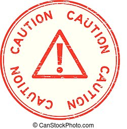 Grunge red caution with sign round rubber seal stamp