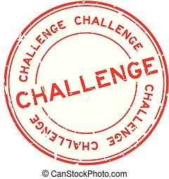 Grunge red challenge round rubber seal stamp on white background