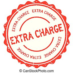 Grunge red extra charge word round rubber seal stamp on white background
