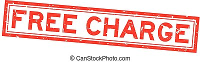 Grunge red free charge word square rubber seal stamp on white background