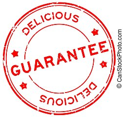 Grunge red guarantee delicious word round rubber seal stamp on white background