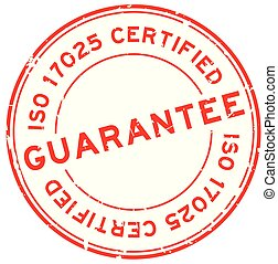 Grunge red iso 17025 certified guarantee word round rubber seal stamp on white background