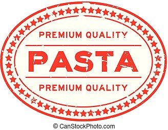 Grunge red premium quality pasta oval rubber seal stamp on white background