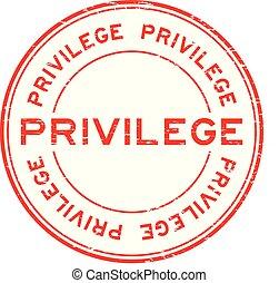 Grunge red privilege round rubber stamp on white background