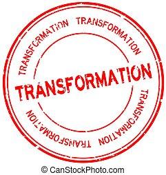 Grunge red transformation word round rubber seal stamp on white background