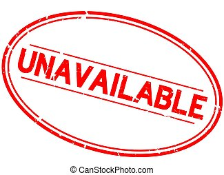 Grunge red unavailable word oval rubber seal stamp on white background