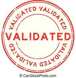 Grunge red validate round rubber stamp on white background