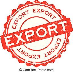 grunge, rond, timbre, exportation, fond blanc, cachet, mot, rouges, caoutchouc
