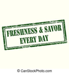 Freshness & Savor - Grunge rubber stamp with text Freshness...