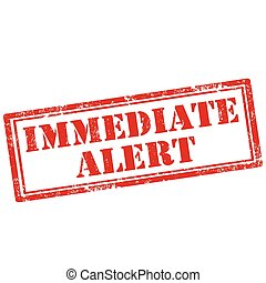 Immediate Alert - Grunge rubber stamp with text Immediate...