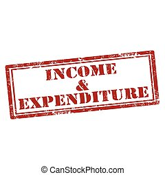Income & Expenditure - Grunge rubber stamp with text Income...