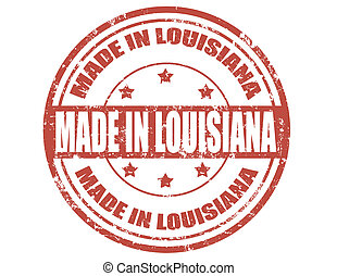 Made in Louisiana - Grunge rubber stamp with text Made in...