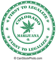 Marijuana-First To Legalize - Grunge rubber stamp with text ...
