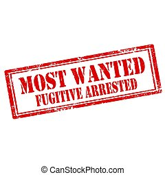 Grunge rubber stamp with text Most Wanted Fugitive Arrested, vector illustration