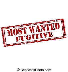 Grunge rubber stamp with text Most Wanted Fugitive, vector illustration