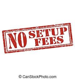 No Setup Fees - Grunge rubber stamp with text No Setup Fees...