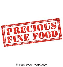 Grunge rubber stamp with text Precious Fine Food, vector illustration