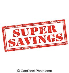 Super Savings - Grunge rubber stamp with text Super...