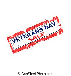 Grunge Rubber Stamp With Veteran Day Sale Text On White Background