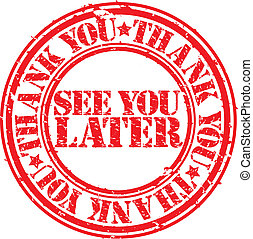 Grunge see you later rubber stamp,