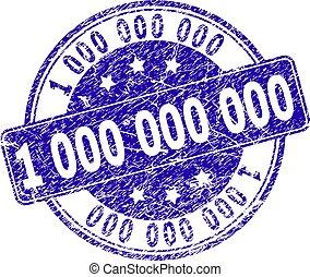 Grunge Textured 1 000 000 000 Stamp Seal - 1000000000 stamp...