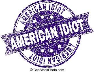 Grunge Textured AMERICAN IDIOT Stamp Seal
