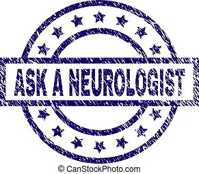 Grunge Textured ASK A NEUROLOGIST Stamp Seal - ASK A...