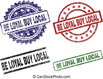 Grunge Textured BE LOYAL BUY LOCAL Stamp Seals