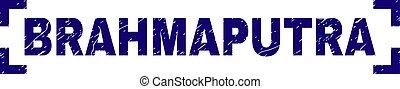 Grunge Textured BRAHMAPUTRA Stamp Seal Inside Corners -...