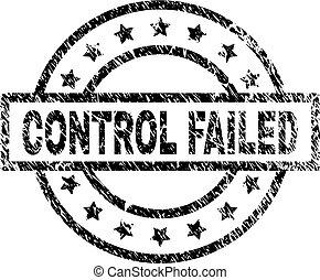 Grunge Textured CONTROL FAILED Stamp Seal - CONTROL FAILED...
