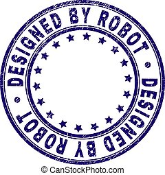 Grunge Textured DESIGNED BY ROBOT Round Stamp Seal