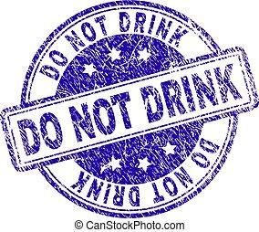 Grunge Textured DO NOT DRINK Stamp Seal