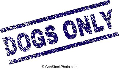 Grunge Textured DOGS ONLY Stamp Seal