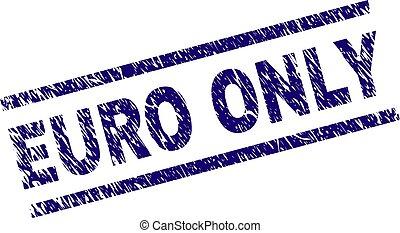 Grunge Textured EURO ONLY Stamp Seal