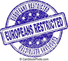 Grunge Textured EUROPEANS RESTRICTED Stamp Seal - EUROPEANS...