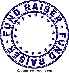 FUND RAISER stamp seal imprint with distress texture. Designed with circles and stars. Blue vector rubber print of FUND RAISER caption with scratched texture.