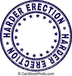 Grunge Textured HARDER ERECTION Round Stamp Seal - HARDER...