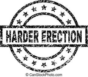 Grunge Textured HARDER ERECTION Stamp Seal - HARDER ERECTION...