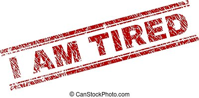 Grunge Textured I AM TIRED Stamp Seal - I AM TIRED seal...