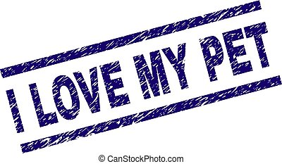 Grunge Textured I LOVE MY PET Stamp Seal