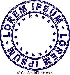 Grunge Textured LOREM IPSUM Round Stamp Seal - LOREM IPSUM...