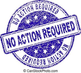 Grunge Textured NO ACTION REQUIRED Stamp Seal