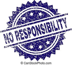 Grunge Textured NO RESPONSIBILITY Stamp Seal